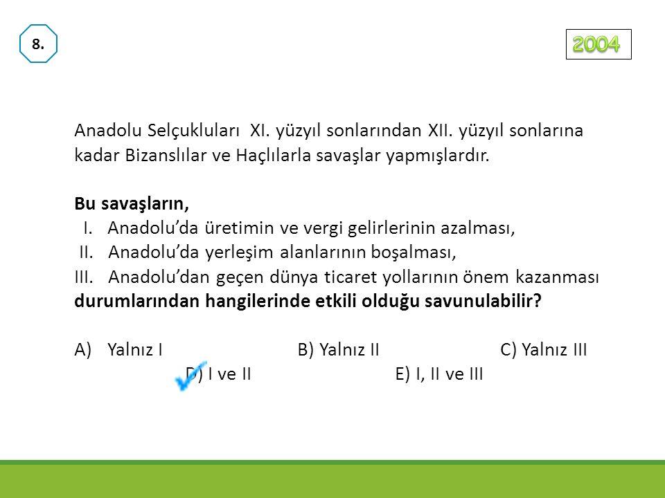 Anadolu Selçukluları XI.yüzyıl sonlarından XII.