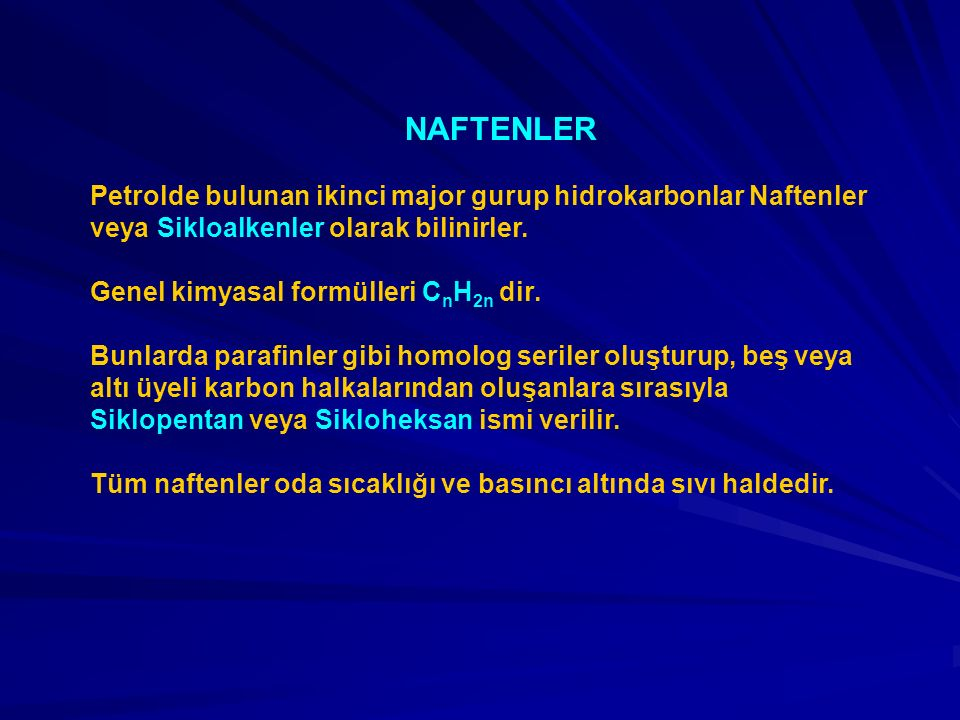NAFTENLER Petrolde bulunan ikinci major gurup hidrokarbonlar Naftenler veya Sikloalkenler olarak bilinirler. Genel kimyasal formülleri C n H 2n dir. B