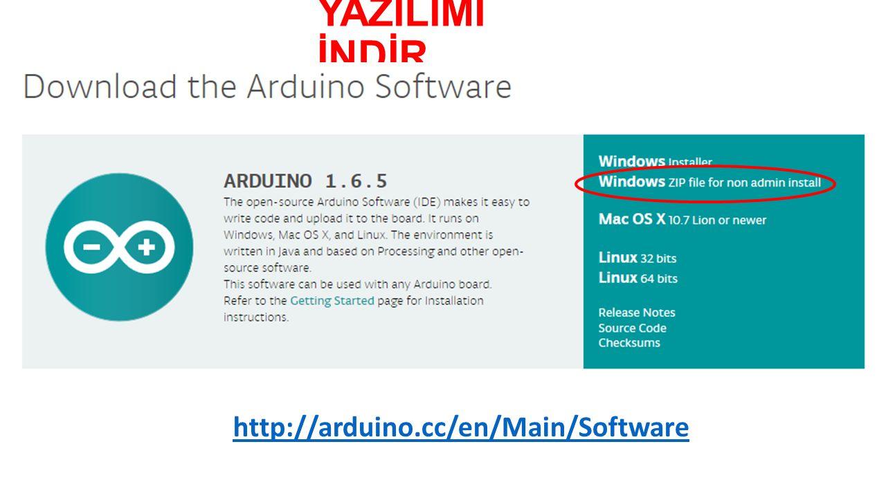 YAZILIMI İNDİR http://arduino.cc/en/Main/Software