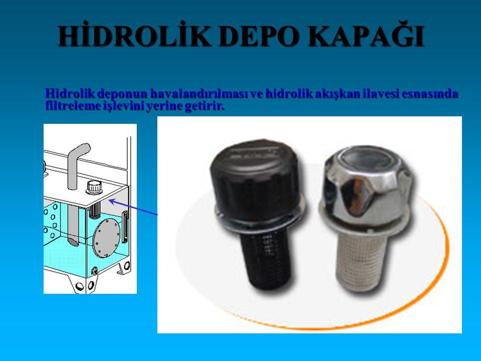 HİDROLİK DEPO KAPAĞI Hidrolik deponun havalandırılması ve hidrolik akışkan ilavesi esnasında filtreleme işlevini yerine getirir.