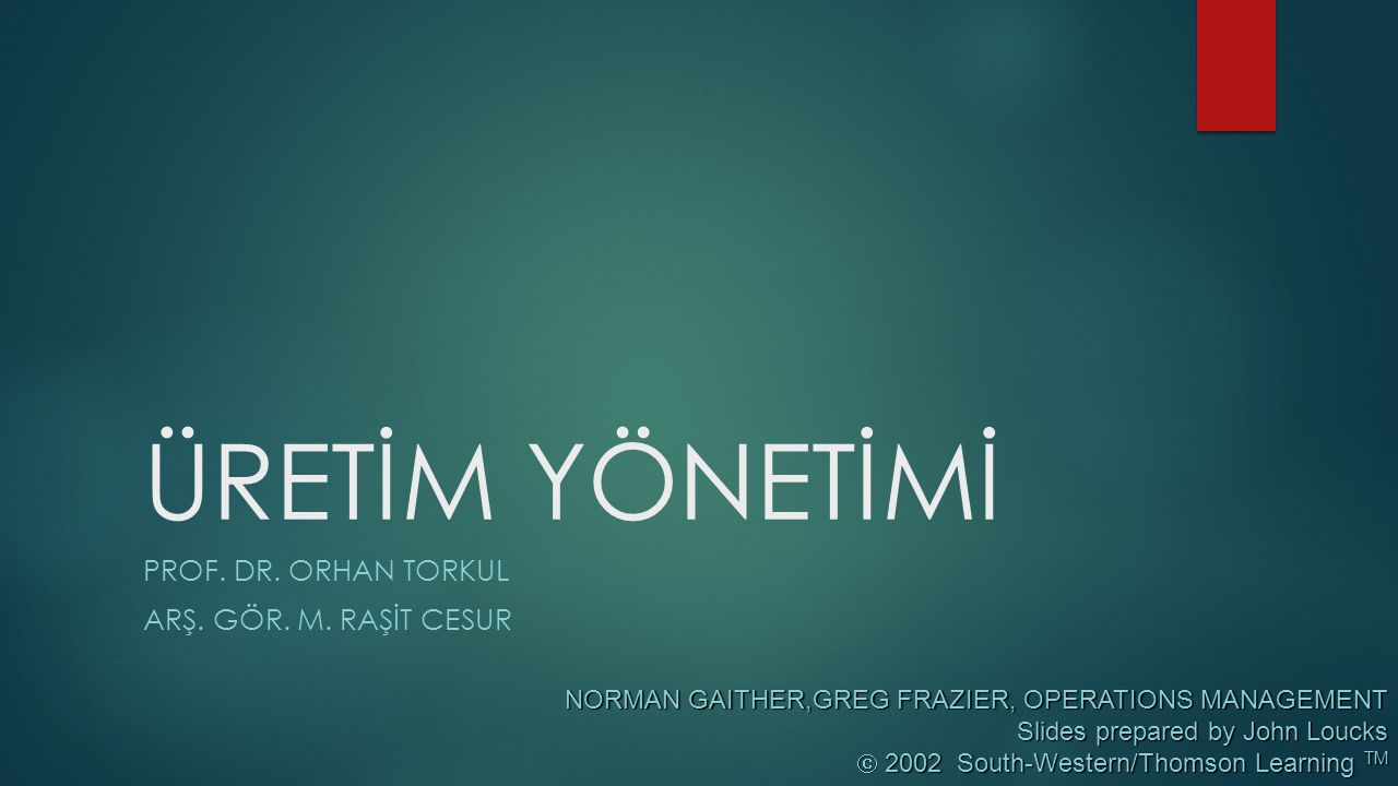 ÜRETİM YÖNETİMİ PROF. DR. ORHAN TORKUL ARŞ. GÖR. M. RAŞİT CESUR NORMAN GAITHER,GREG FRAZIER, OPERATIONS MANAGEMENT Slides prepared by John Loucks  20