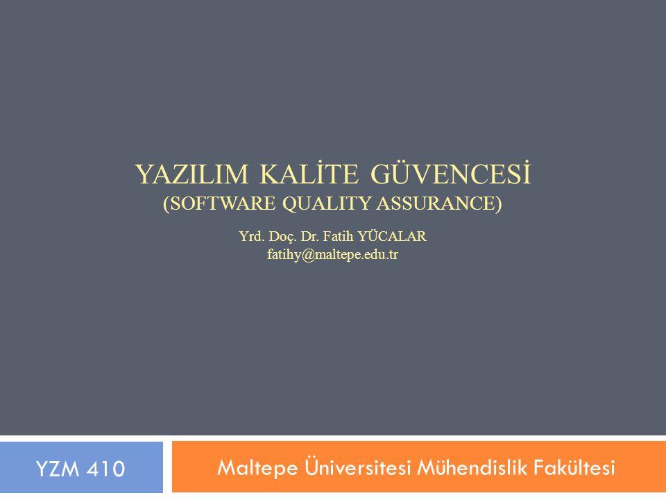1. BÖLÜM YAZILIM KALİTESİ ve GÜVENCESİNE GİRİŞ YZM 410 - Yazılım Kalite Güvencesi 2