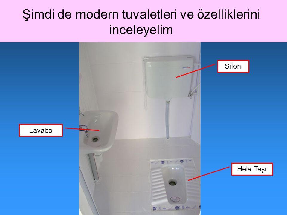 Şimdi de modern tuvaletleri ve özelliklerini inceleyelim Lavabo Çöp Kutusu Kağıt Havlu Makinesi Sıvı Sabun