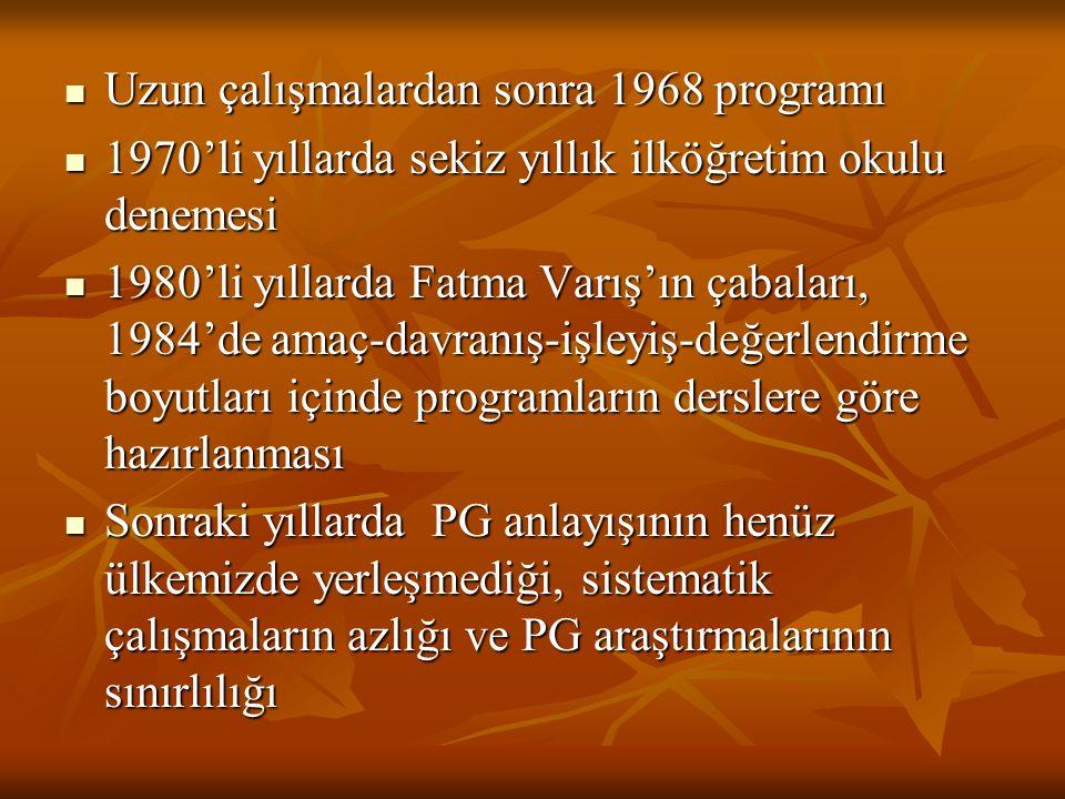 Uzun çalışmalardan sonra 1968 programı Uzun çalışmalardan sonra 1968 programı 1970'li yıllarda sekiz yıllık ilköğretim okulu denemesi 1970'li yıllarda