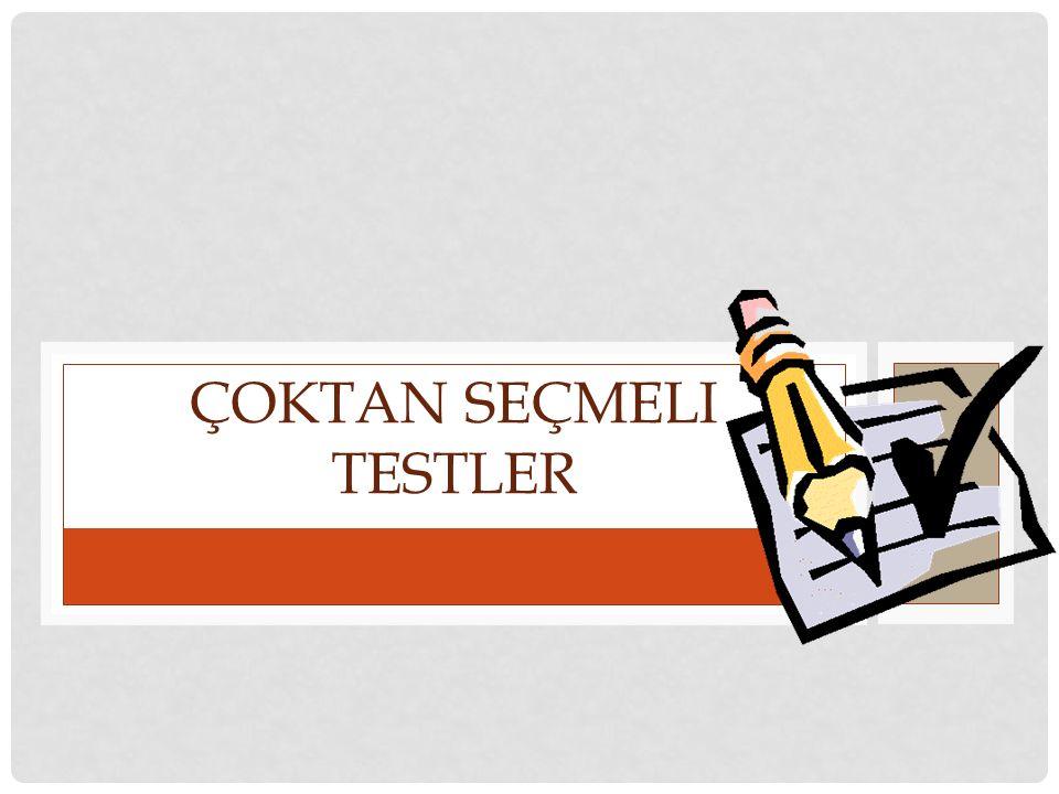 Sorulan bir sorunun cevabını, verilen cevaplar arasından seçme gerektiren maddelerden oluşan testlere çoktan seçmeli, ya da seçme gerektiren testler denilmektedir.
