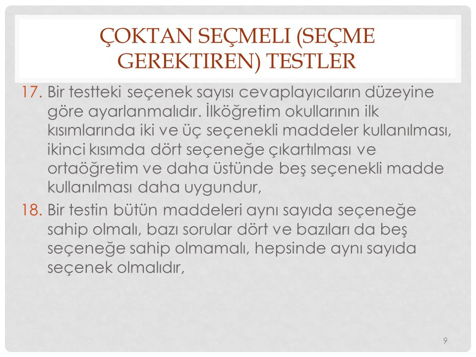 ÇOKTAN SEÇMELI (SEÇME GEREKTIREN) TESTLER 19.Doğru cevaplar test formu içerisine belirli bir örüntüyle yerleştirilmemelidir.