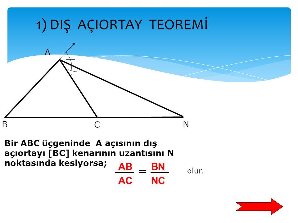 A N C B b bc c aa E D O OA ON AB+AC BC 8+10 12 5 3 Çözüm: