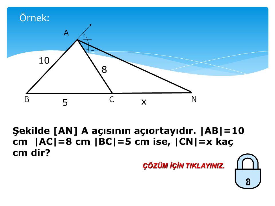 1) DIŞ AÇIORTAY TEOREMİ A N C B Bir ABC üçgeninde A açısının dış açıortayı [BC] kenarının uzantısını N noktasında kesiyorsa; AB AC BN NC olur.