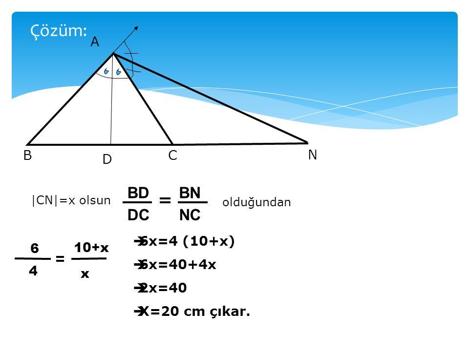 Şekildeki ABC üçgeninde [AD] ve [AN] sırasıyla A açısının iç ve dış açı ortaylarıdır.  BD =6 cm  DC =4 cm olarak veriliyor.  CN =? ÇÖZÜM İÇİN TIKLAYIN
