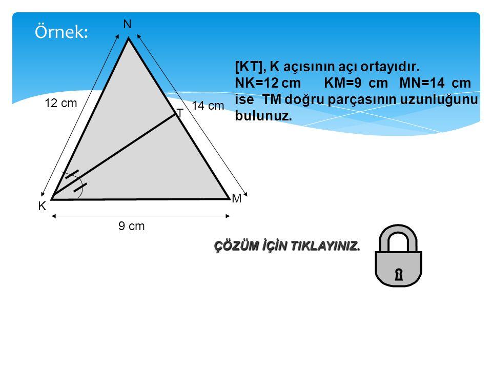 N K M T 14 cm 12 cm 9 cm [KT], K açısının açı ortayıdır.