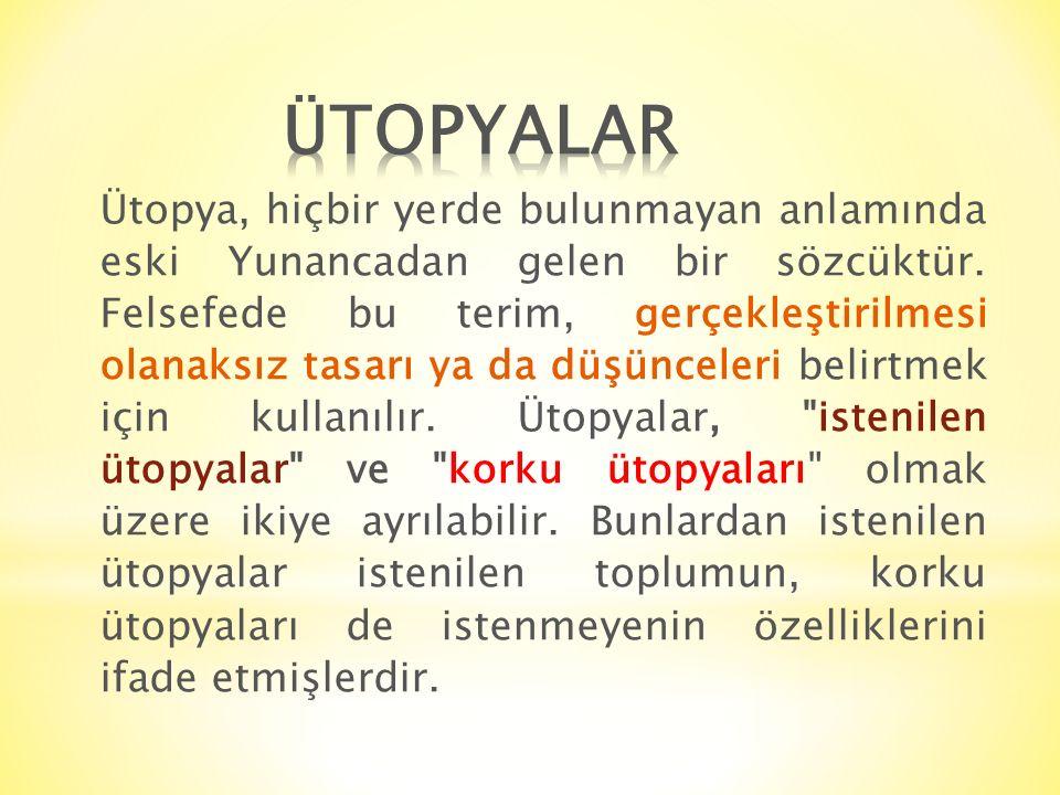 Ütopya, hiçbir yerde bulunmayan anlamında eski Yunancadan gelen bir sözcüktür. Felsefede bu terim, gerçekleştirilmesi olanaksız tasarı ya da düşüncel