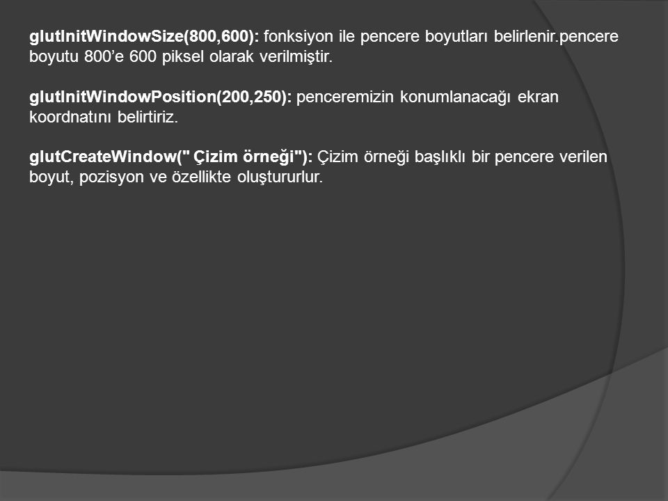 NOKTA verilecek program oluşturulan pencereye dört adet nokta oluşturur.