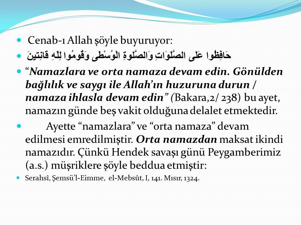 """Cenab-ı Allah şöyle buyuruyor: حَافِظُوا عَلَى الصَّلَوَاتِ وَالصَّلوةِ الْوُسْطى وَقُومُوا لِلّهِ قَانِتينَ """"Namazlara ve orta namaza devam edin. Gön"""