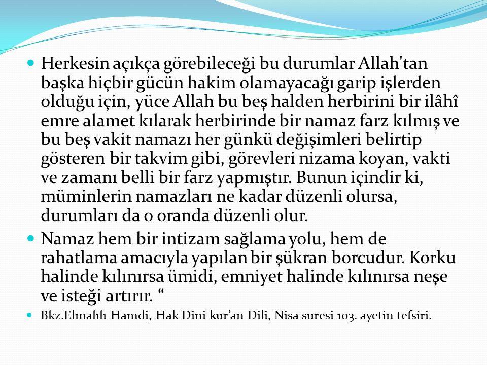 Herkesin açıkça görebileceği bu durumlar Allah'tan başka hiçbir gücün hakim olamayacağı garip işlerden olduğu için, yüce Allah bu beş halden herbirini