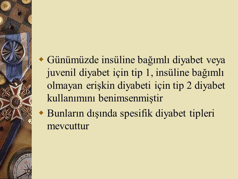  I.Tip 1 diyabet (pankreas  hücre hasarına bağlı oluşan insülin eksikliği sorumludur)  A.