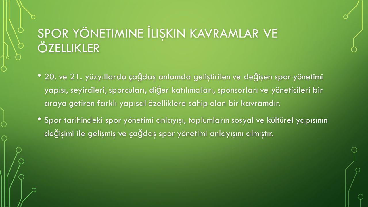 SPOR YÖNETIMINE İ LIŞKIN KAVRAMLAR VE ÖZELLIKLER 20.