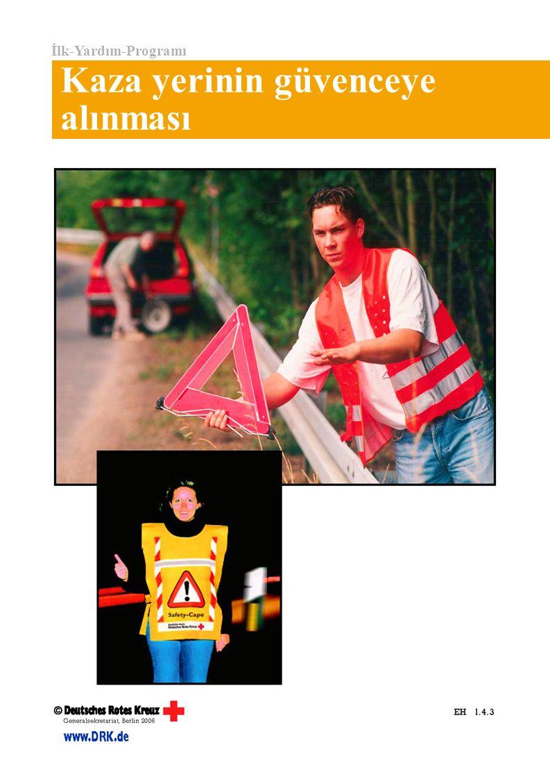 İlk-Yardım-Programı Kaza yerinin güvenceye alınması