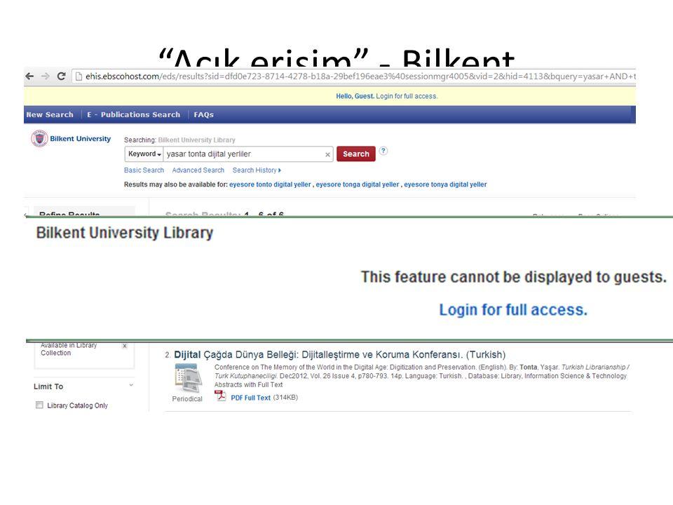 Açık erişim - Bilkent Bilkent'te Kütüphanecilik Seminerleri, 17 Aralık 2013, Ankara