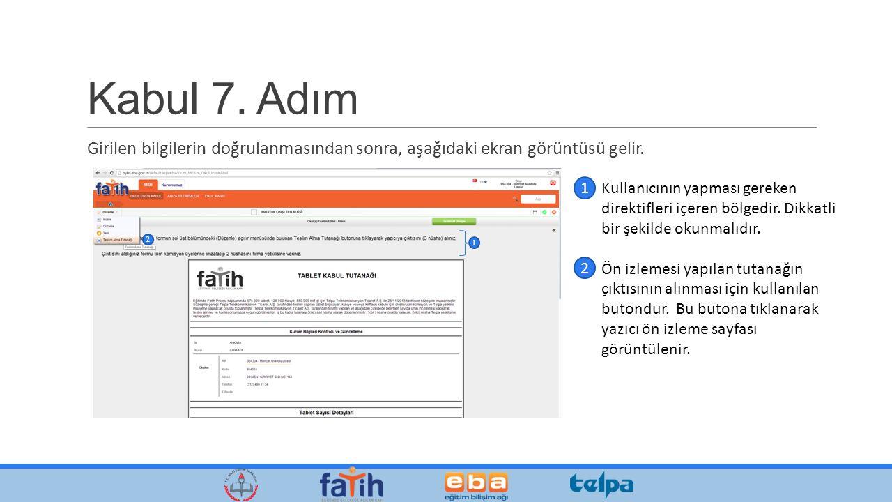 Kabul 7. Adım Girilen bilgilerin doğrulanmasından sonra, aşağıdaki ekran görüntüsü gelir.