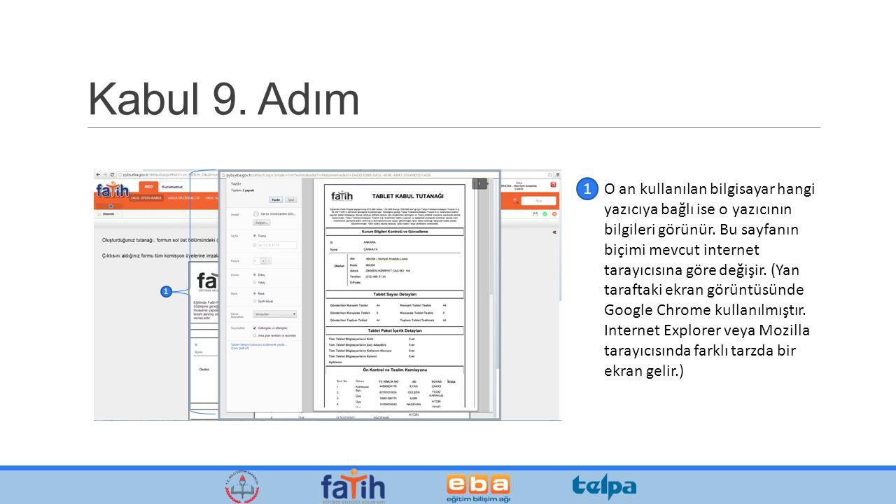 Kabul 9. Adım O an kullanılan bilgisayar hangi yazıcıya bağlı ise o yazıcının bilgileri görünür.