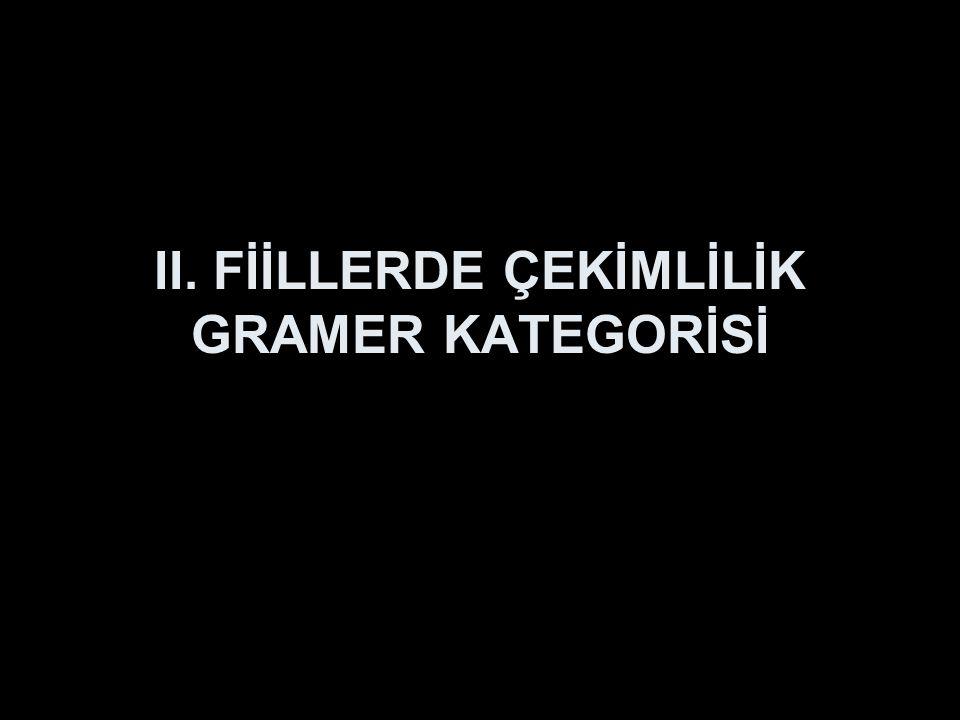 B.DİLEK (TASARLAMA) KİPLİ FİİLLER 1.