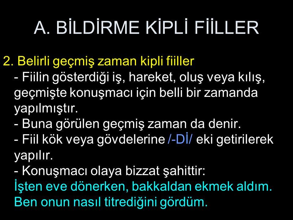 A.BİLDİRME KİPLİ FİİLLER 3.