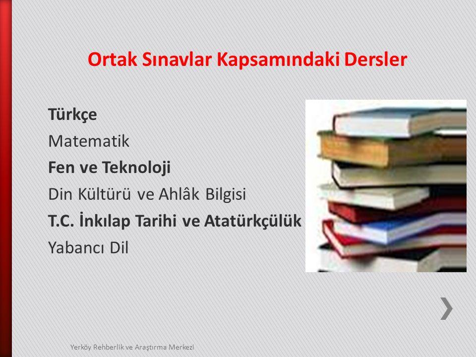 Ortak Sınavlar Kapsamındaki Dersler Türkçe Matematik Fen ve Teknoloji Din Kültürü ve Ahlâk Bilgisi T.C.