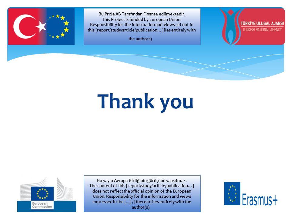 Thank you Bu Pro je Avrupa Birliği Tarafından Finanse edilmektedir Bu Proje AB Tarafından Finanse edilmektedir.