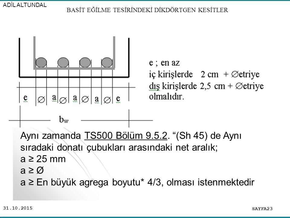 """31.10.2015 SAYFA23 ADİL ALTUNDAL BASİT EĞİLME TESİRİNDEKİ DİKDÖRTGEN KESİTLER Aynı zamanda TS500 Bölüm 9.5.2. """"(Sh 45) de Aynı sıradaki donatı çubukla"""