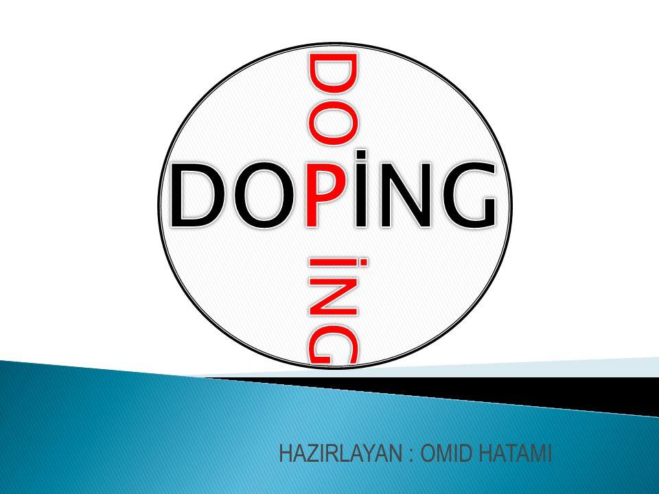  Performansı artırmak amacıyla yasaklı maddelerin ya da yöntemlerin kullanılmasına doping denir.