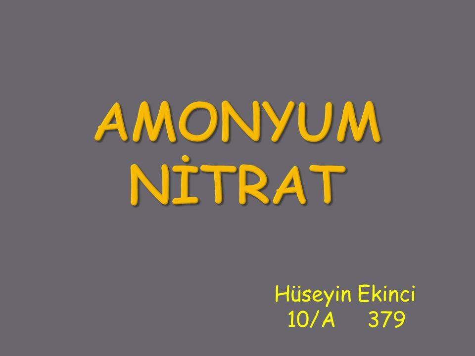 Kimyasal Adı: Amonyum Nitrat Kimyasal Formülü: NH 4 NO 3