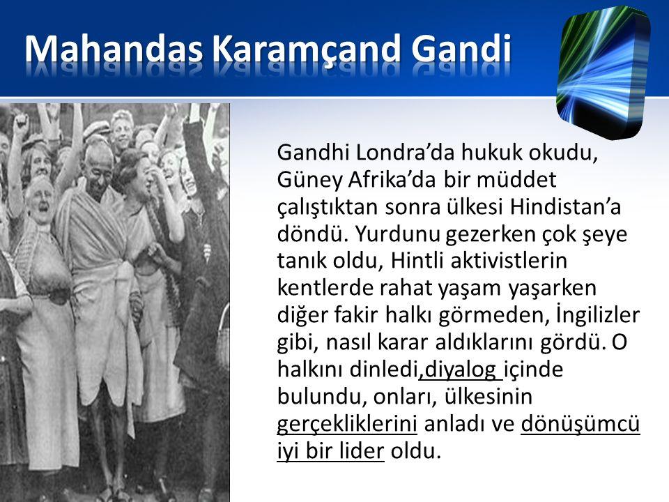 Gandhi Londra'da hukuk okudu, Güney Afrika'da bir müddet çalıştıktan sonra ülkesi Hindistan'a döndü. Yurdunu gezerken çok şeye tanık oldu, Hintli akti
