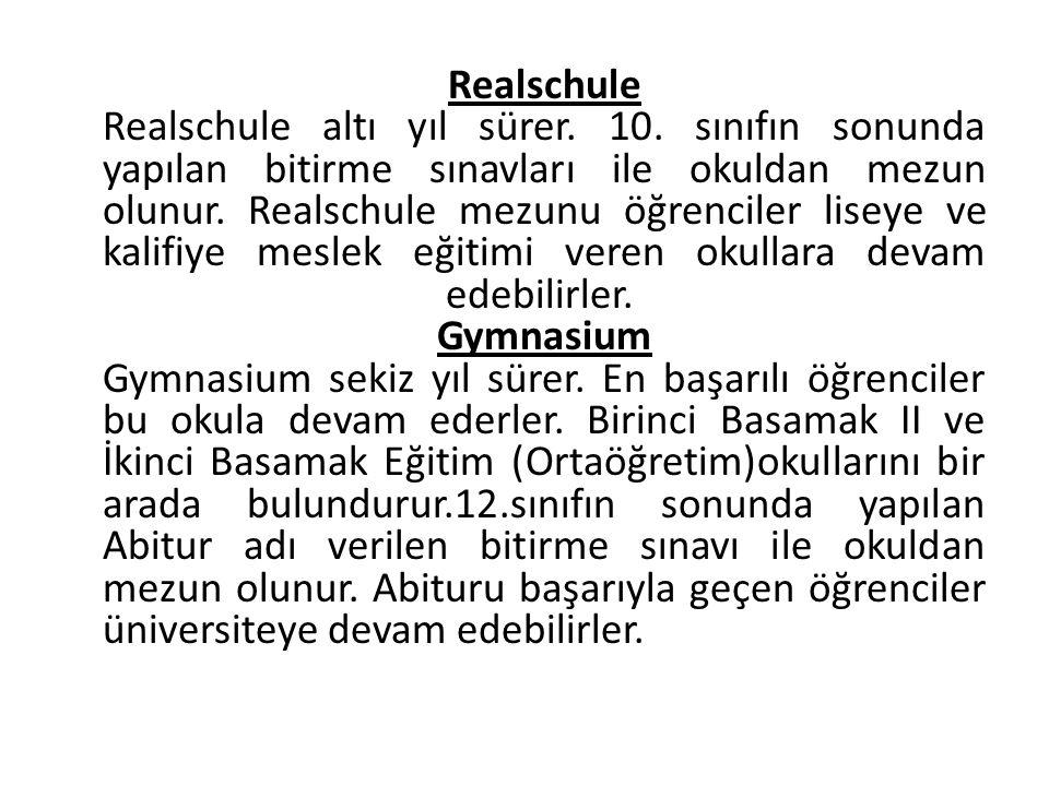 Realschule Realschule altı yıl sürer. 10.