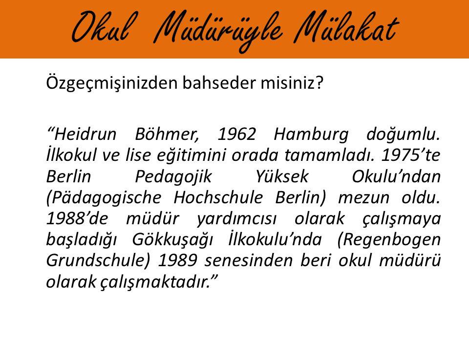 Özgeçmişinizden bahseder misiniz. Heidrun Böhmer, 1962 Hamburg doğumlu.