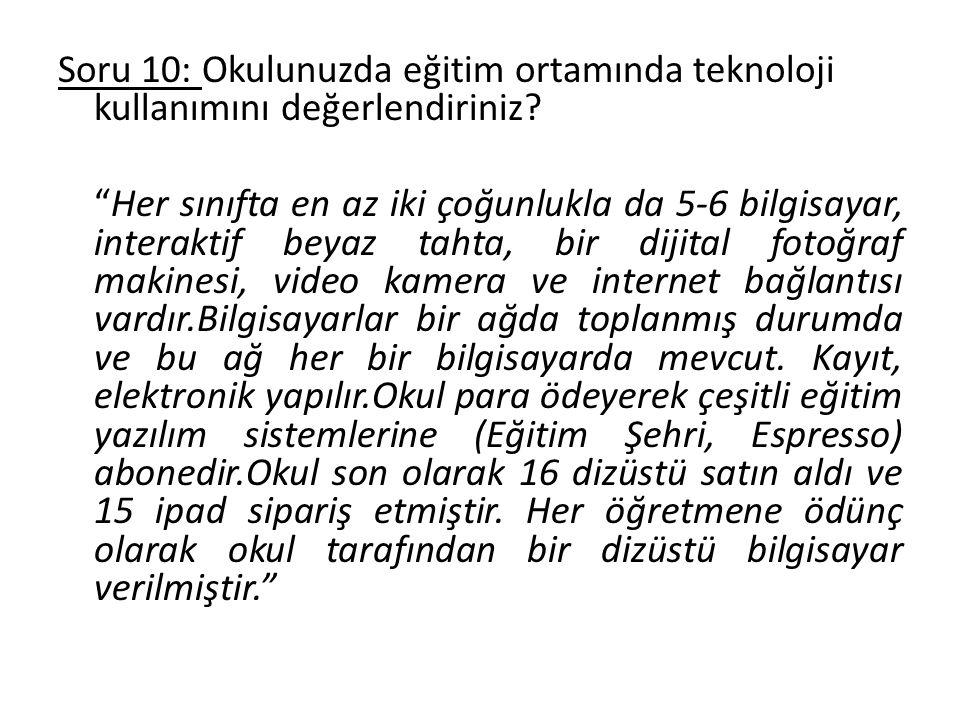 Soru 10: Okulunuzda eğitim ortamında teknoloji kullanımını değerlendiriniz.