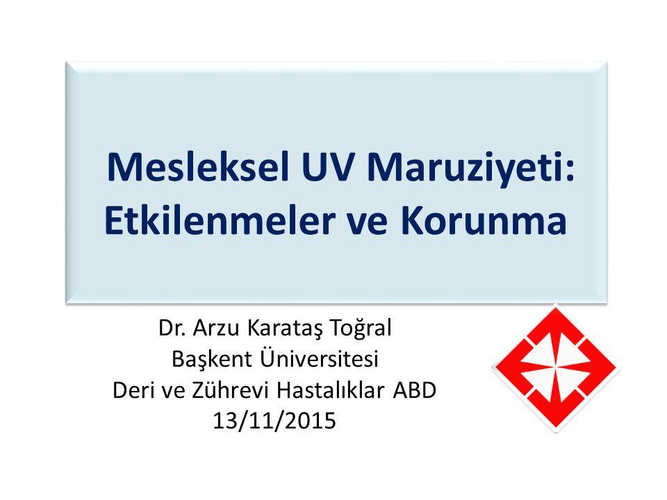 UV Etkilenmeleri Mesleksel UV Maruziyeti: Etkilenmeler ve Korunma Dr.