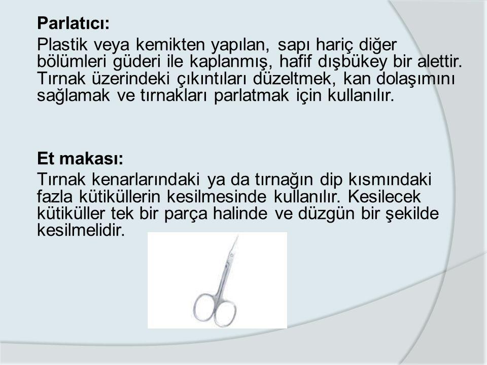 Parlatıcı: Plastik veya kemikten yapılan, sapı hariç diğer bölümleri güderi ile kaplanmış, hafif dışbükey bir alettir.