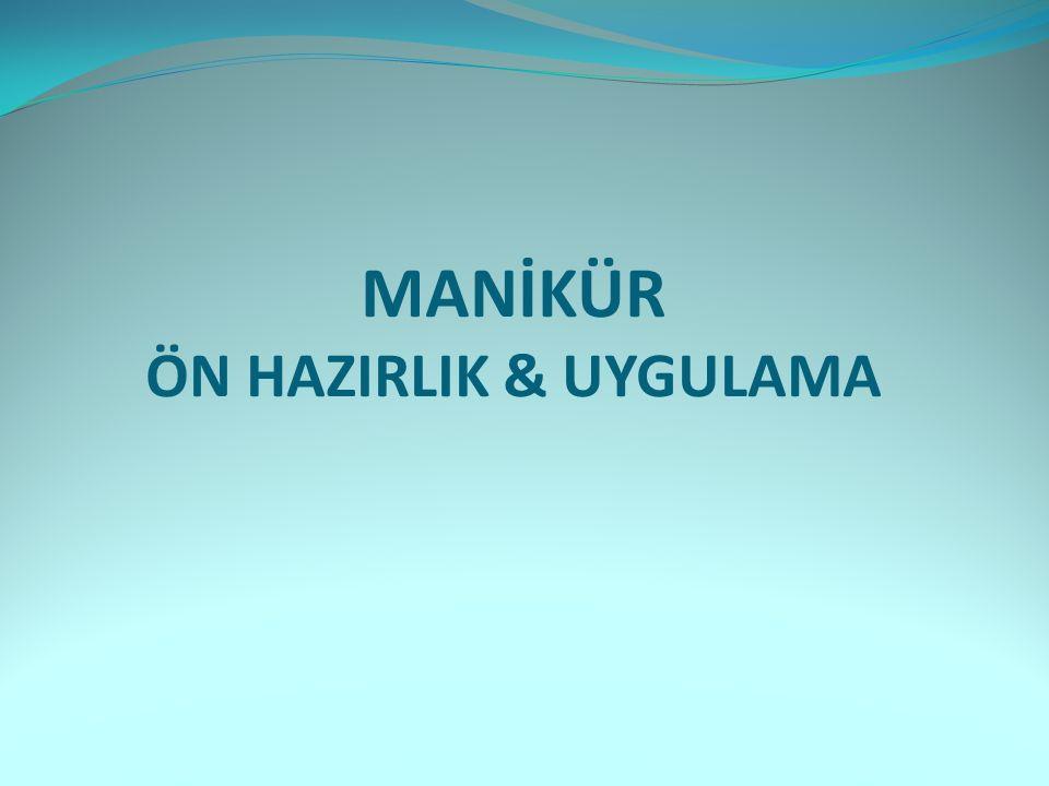 MANİKÜR ÖN HAZIRLIK & UYGULAMA