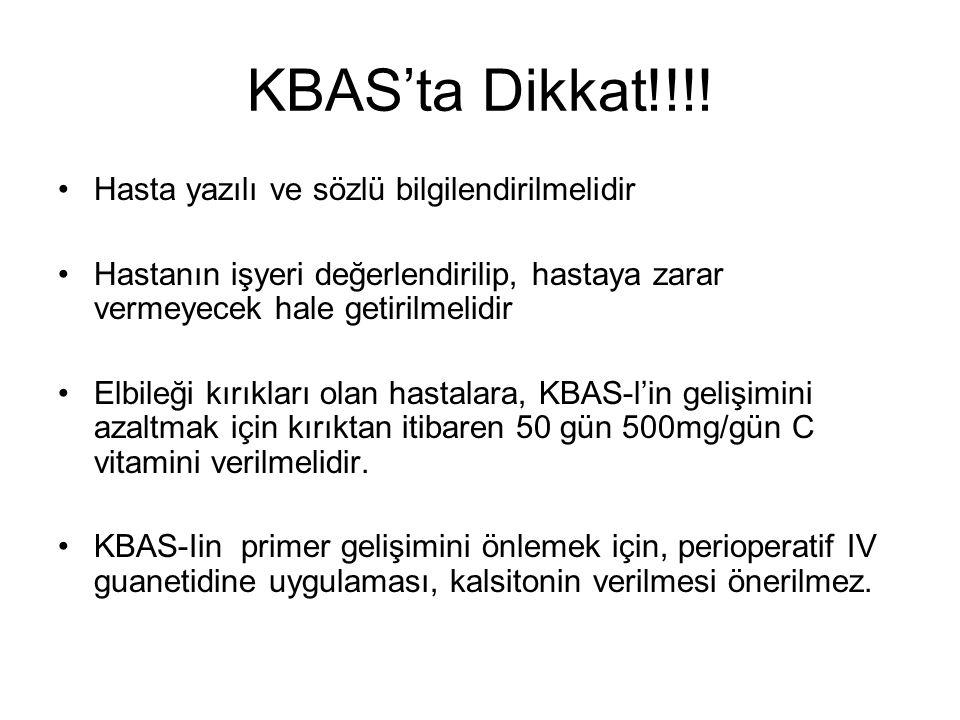 KBAS'ta Dikkat!!!! Hasta yazılı ve sözlü bilgilendirilmelidir Hastanın işyeri değerlendirilip, hastaya zarar vermeyecek hale getirilmelidir Elbileği k