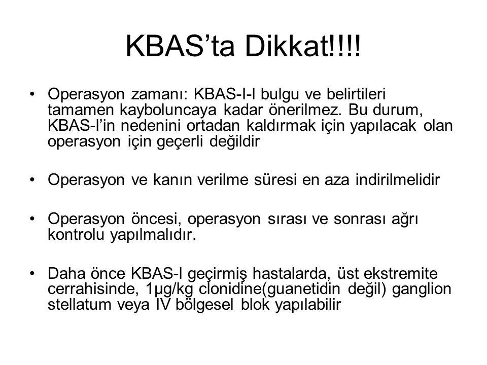KBAS'ta Dikkat!!!! Operasyon zamanı: KBAS-I-l bulgu ve belirtileri tamamen kayboluncaya kadar önerilmez. Bu durum, KBAS-l'in nedenini ortadan kaldırma
