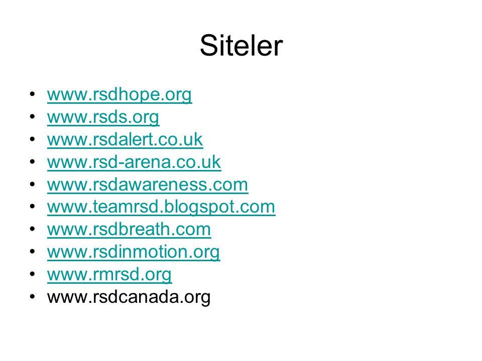Siteler www.rsdhope.org www.rsds.org www.rsdalert.co.uk www.rsd-arena.co.uk www.rsdawareness.com www.teamrsd.blogspot.com www.rsdbreath.com www.rsdinm