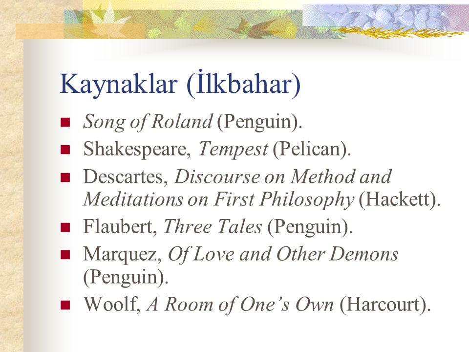 Kaynaklar (İlkbahar) Song of Roland (Penguin).Shakespeare, Tempest (Pelican).