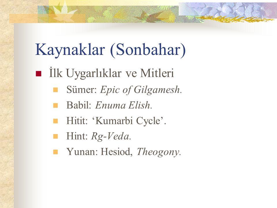 Kaynaklar (Sonbahar) İlk Uygarlıklar ve Mitleri Sümer: Epic of Gilgamesh.