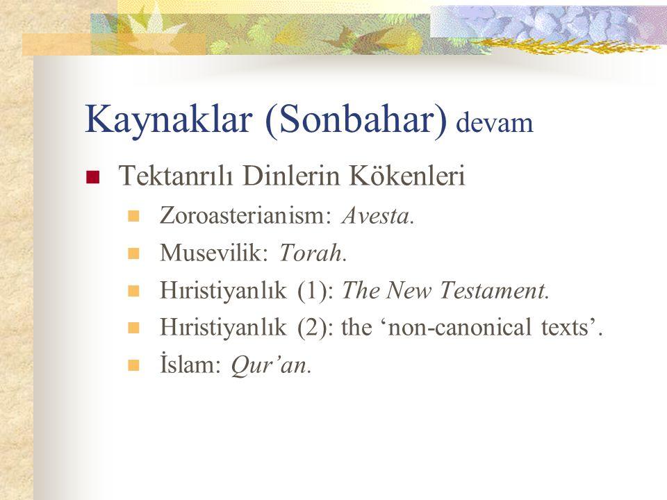 Kaynaklar (Sonbahar) devam Tektanrılı Dinlerin Kökenleri Zoroasterianism: Avesta.