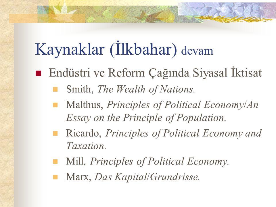 Kaynaklar (İlkbahar) devam Endüstri ve Reform Çağında Siyasal İktisat Smith, The Wealth of Nations.