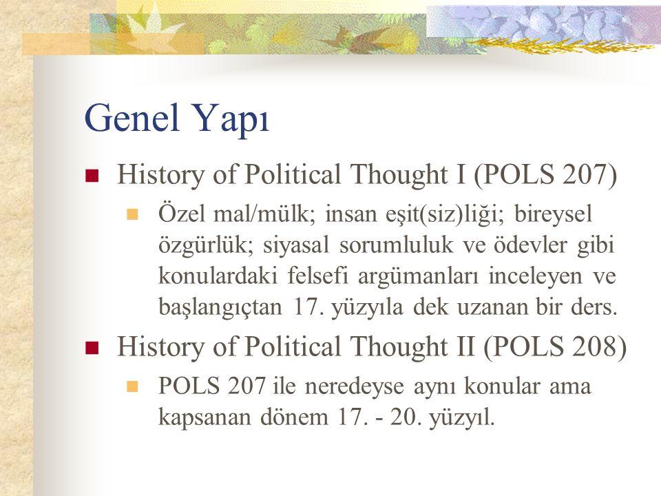 Genel Yapı History of Political Thought I (POLS 207) Özel mal/mülk; insan eşit(siz)liği; bireysel özgürlük; siyasal sorumluluk ve ödevler gibi konulardaki felsefi argümanları inceleyen ve başlangıçtan 17.