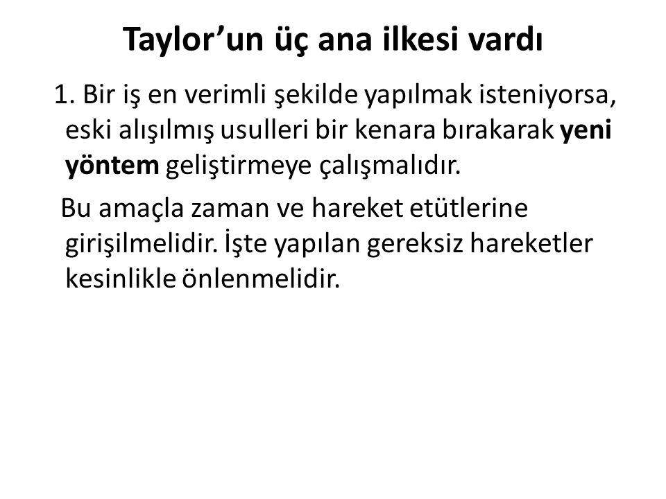 Taylor'un üç ana ilkesi vardı 1.