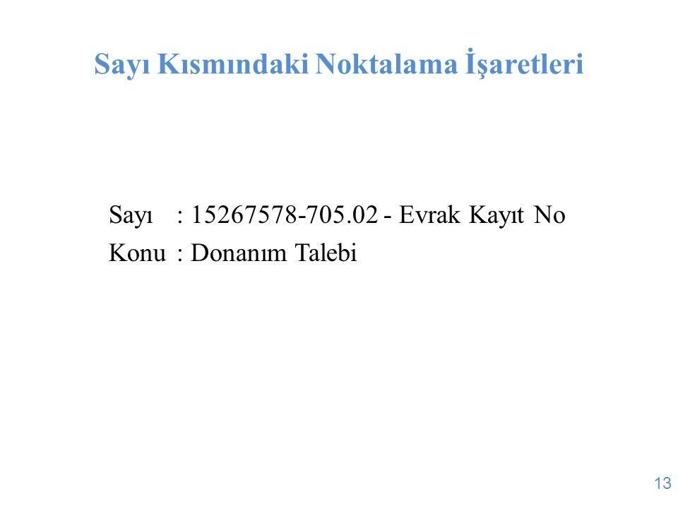 Sayı Kısmındaki Noktalama İşaretleri Sayı: 15267578-705.02 - Evrak Kayıt No Konu: Donanım Talebi 13