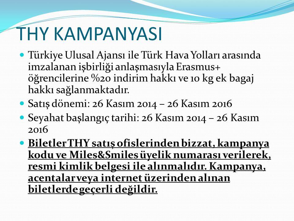 THY KAMPANYASI Türkiye Ulusal Ajansı ile Türk Hava Yolları arasında imzalanan işbirliği anlaşmasıyla Erasmus+ öğrencilerine %20 indirim hakkı ve 10 kg ek bagaj hakkı sağlanmaktadır.