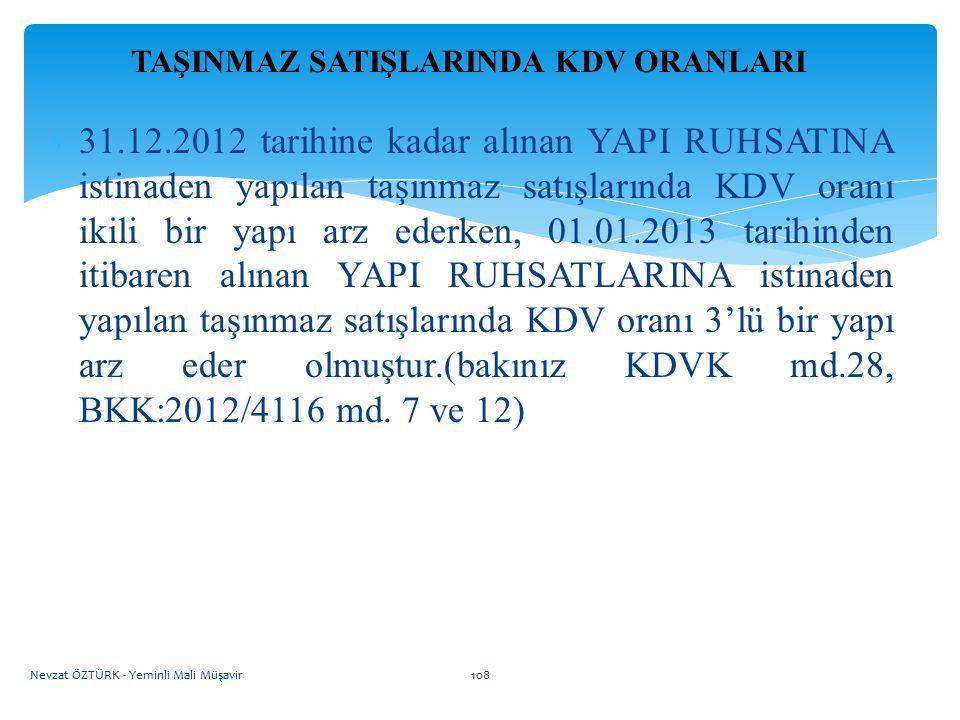 TAŞINMAZ SATIŞLARINDA KDV ORANLARI  31.12.2012 tarihine kadar alınan YAPI RUHSATINA istinaden yapılan taşınmaz satışlarında KDV oranı ikili bir yapı